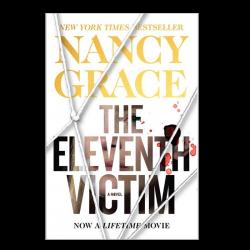 Nancy Grace Hardback Book- The Eleventh Victim
